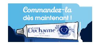 Commander Crème du Dr Ducharme